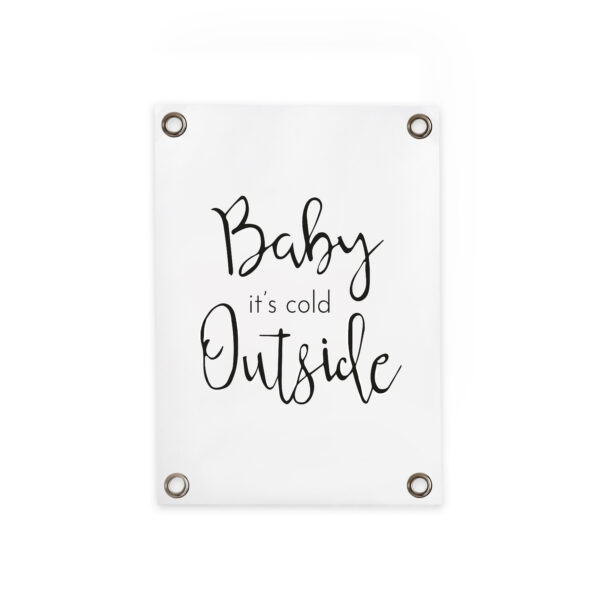 Outdoor poster Baby it's cold outside villa madelief